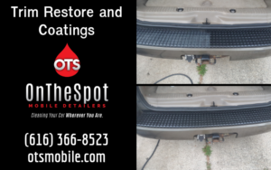 Trim Restore and Coatings - OnTheSpot Mobile Detailers